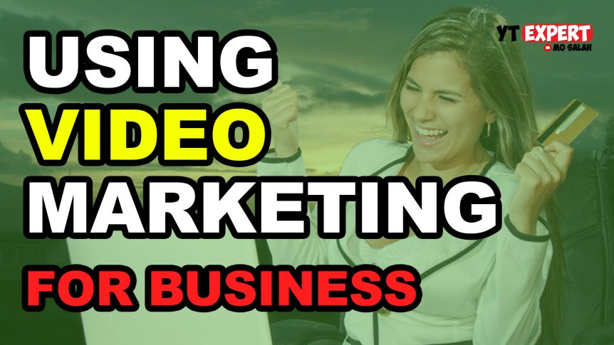 Using Video Marketing for Business Success