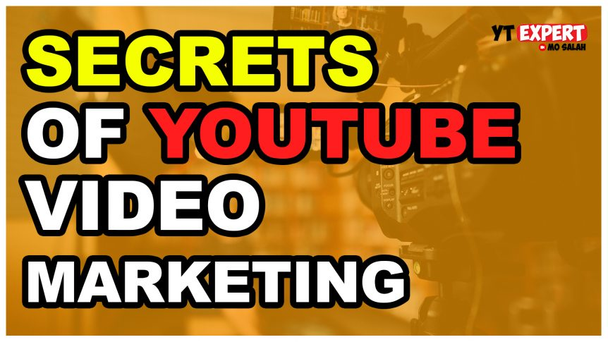 Secrets of YouTube Video Marketing