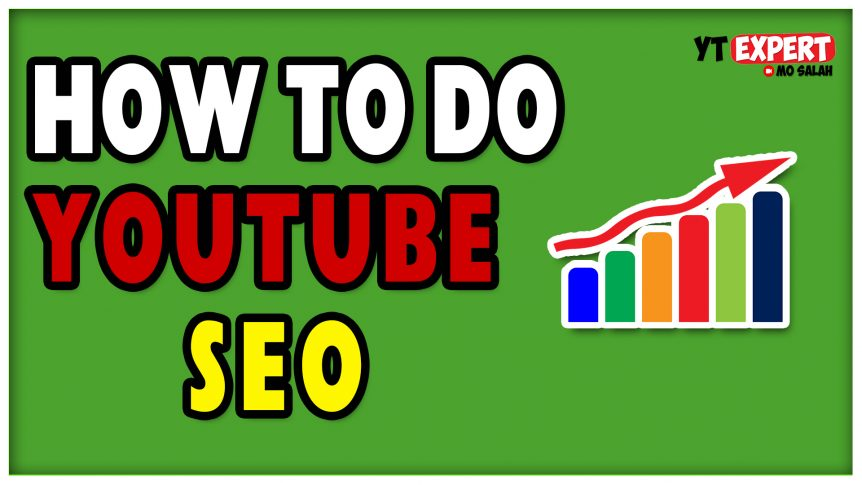 How To Do YouTube SEO To Get More Views - YouTube Video SEO Best Practices