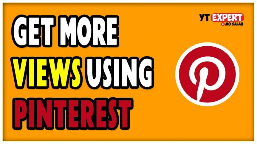 How To Get More YouTube Views Using Pinterest