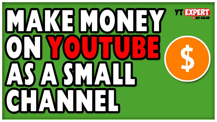 How To Make Money On YouTube As A Small Channel