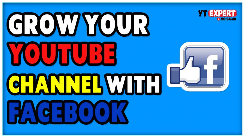 how to grow your youtube channel with Facebook