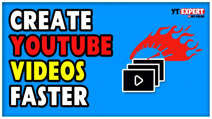 Fastest Way To Create YouTube Videos