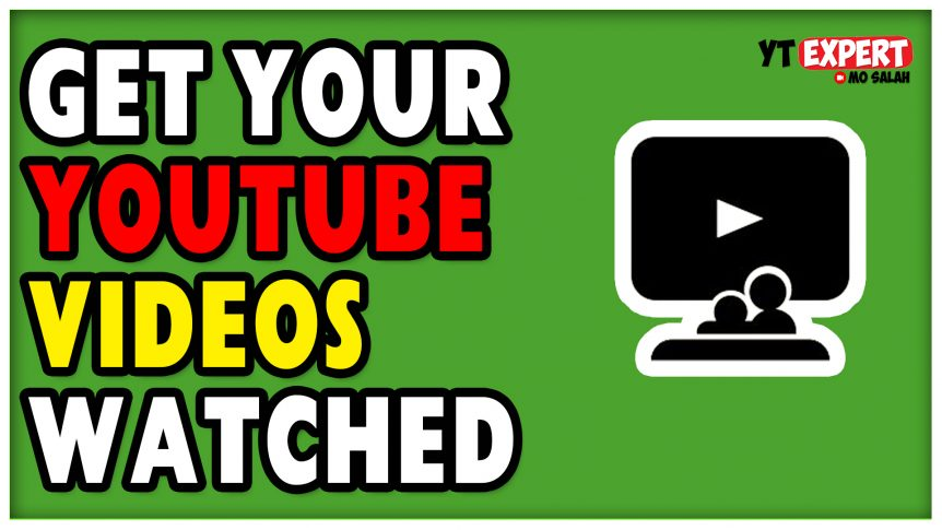 Get Your YouTube Videos Watched