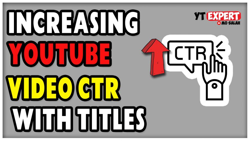 Increase Your YouTube Video Click Through Rates With Titles
